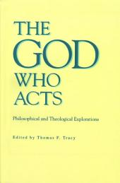 God Who Acts: Philosophical and Theological Explorations