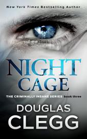 Night Cage: Book Three of The Criminally Insane Series