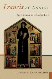 Francis of Assisi: Performing the Gospel of Life