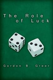 THE ROLE OF LUCK