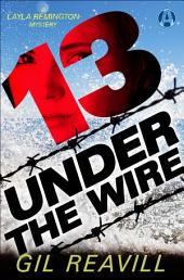 13 Under the Wire: A Layla Remington Novel