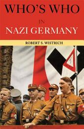 Who's Who in Nazi Germany: Edition 3