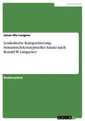 Lexikalische Kategorisierung: Semantisch-konzeptueller Ansatz nach Ronald W. Langacker