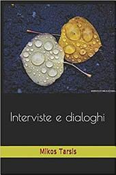 Interviste e Dialoghi