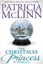 The Christmas Princess: The Wedding Series, Book 5