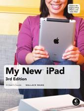 My New IPad, 3rd Edition: A User's Guide