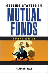 Getting Started in Mutual Funds: Edition 2