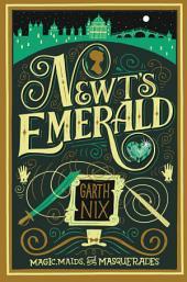 Newt's Emerald: Magic, Maids, and Masquerades