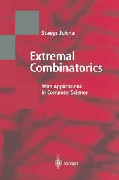 Extremal Combinatorics: With Applications in Computer Science
