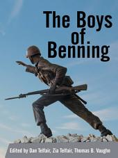 The Boys of Benning: Stories from the Lives of Fourteen Infantry Ocs Class 2-62 Graduates