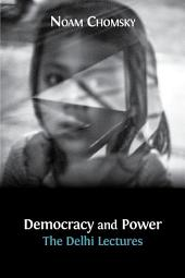 Democracy and Power: The Delhi Lectures