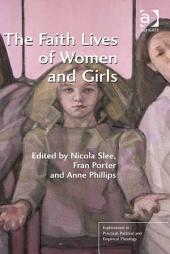 The Faith Lives of Women and Girls: Qualitative Research Perspectives