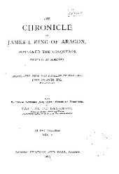 The chronicles of James I: king of Aragón, surnamed the Conqueror