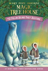 Magic Tree House #12: Polar Bears Past Bedtime