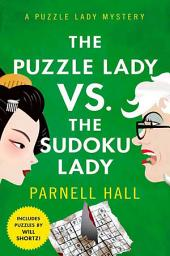 The Puzzle Lady vs. The Sudoku Lady: A Puzzle Lady Mystery