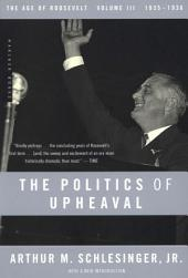 The Politics of Upheaval: 1935-1936, The Age of Roosevelt, Volume 3