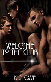 "Welcome To The Club: Book 1 of ""The Exclusive Men's Club"""