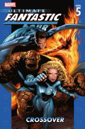 Ultimate Fantastic Four Vol. 5: Crossover