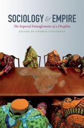 Sociology and Empire: The Imperial Entanglements of a Discipline