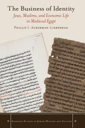 The Business of Identity: Jews, Muslims, and Economic Life in Medieval Egypt