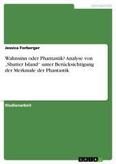 """Wahnsinn oder Phantastik? Analyse von """"Shutter Island"""" unter Berücksichtigung der Merkmale der Phantastik"""