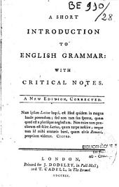 A Short introduction to English grammar, with critical notes... [by Robert Lowth.]