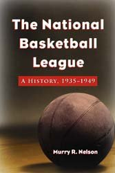 The National Basketball League: A History, 1935-1949