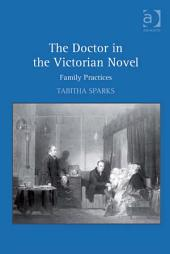 The Doctor in the Victorian Novel: Family Practices