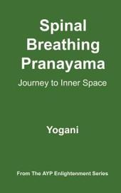 Spinal Breathing Pranayama - Journey to Inner Space (eBook)