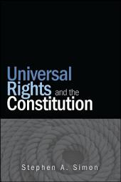 Universal Rights and the Constitution
