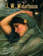 J. W. Waterhouse: 175 Paintings and Drawings