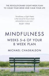 Mindfulness: Weeks 7-8 of Your 8-Week Program