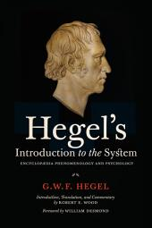 Hegel's Introduction to the System: Encyclopaedia Phenomenology and Psychology