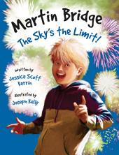Martin Bridge: The Sky's the Limit!