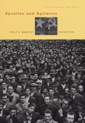 Apostles and Agitators: Italy's Marxist Revolutionary Tradition