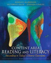 Content Area Reading and Literacy: Succeeding in Today's Diverse Classrooms, Edition 7