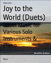 Joy to the World (Duets): Sheet Music for Various Solo Instruments & Piano