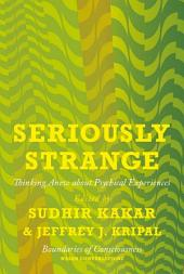 Seriously Strange: Thinking Anew about Psychical Experiences