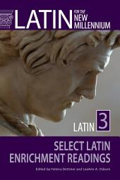 Latin for the New Millennium Latin 3 Select Latin Enrichment Readings
