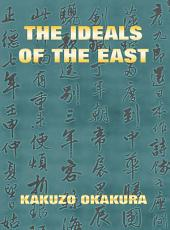 The Ideals Of The East (Extended Annotated Edition)