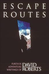 Escape Routes: Further Adventure Writings of David Roberts