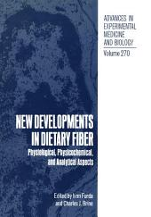 New Developments in Dietary Fiber: Physiological, Physicochemical, and Analytical Aspects
