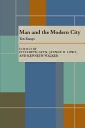 Man and the Modern City: Ten Essays