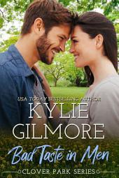 Bad Taste in Men: Clover Park Series, Book 3
