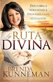 La Ruta Divina: Cómo encontrar la voluntad de Dios para cada situación