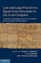 Law and Legal Practice in Egypt from Alexander to the Arab Conquest: A Selection of Papyrological Sources in Translation, with Introductions and Commentary