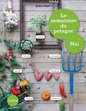 Le semainier du potager - Mai
