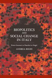 Biopolitics and Social Change in Italy: From Gramsci to Pasolini to Negri
