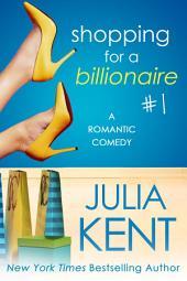 Shopping for a Billionaire 1 (FREE Billionaire Romance) (FREE BBW Romance)