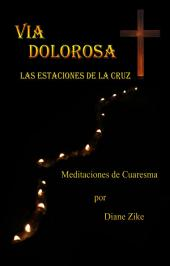 Via Dolorosa: Las Estaciones de la Cruz